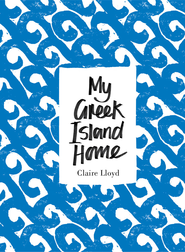 'My Greek Island Home' by Claire Lloyd, book cover,photo © Penguin, Australia