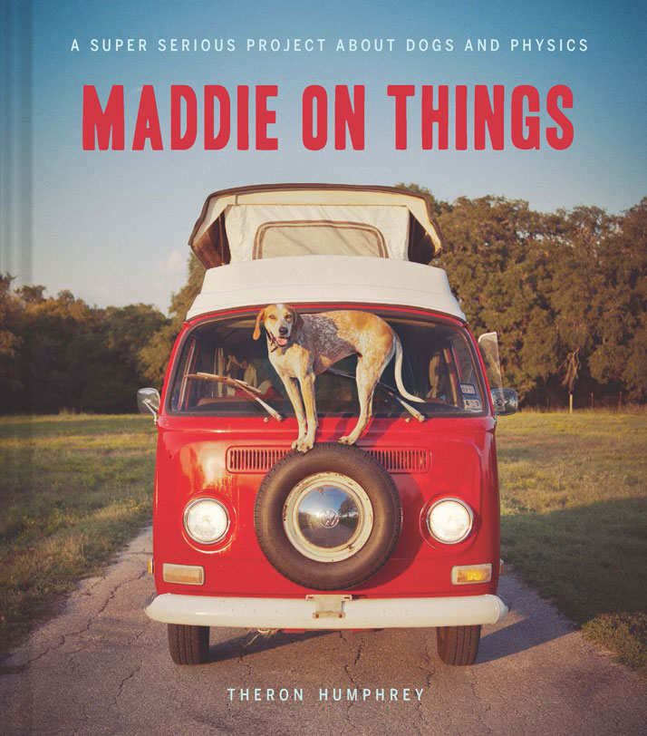 'Maddie on things' book cover, photo © Theron Humphrey.