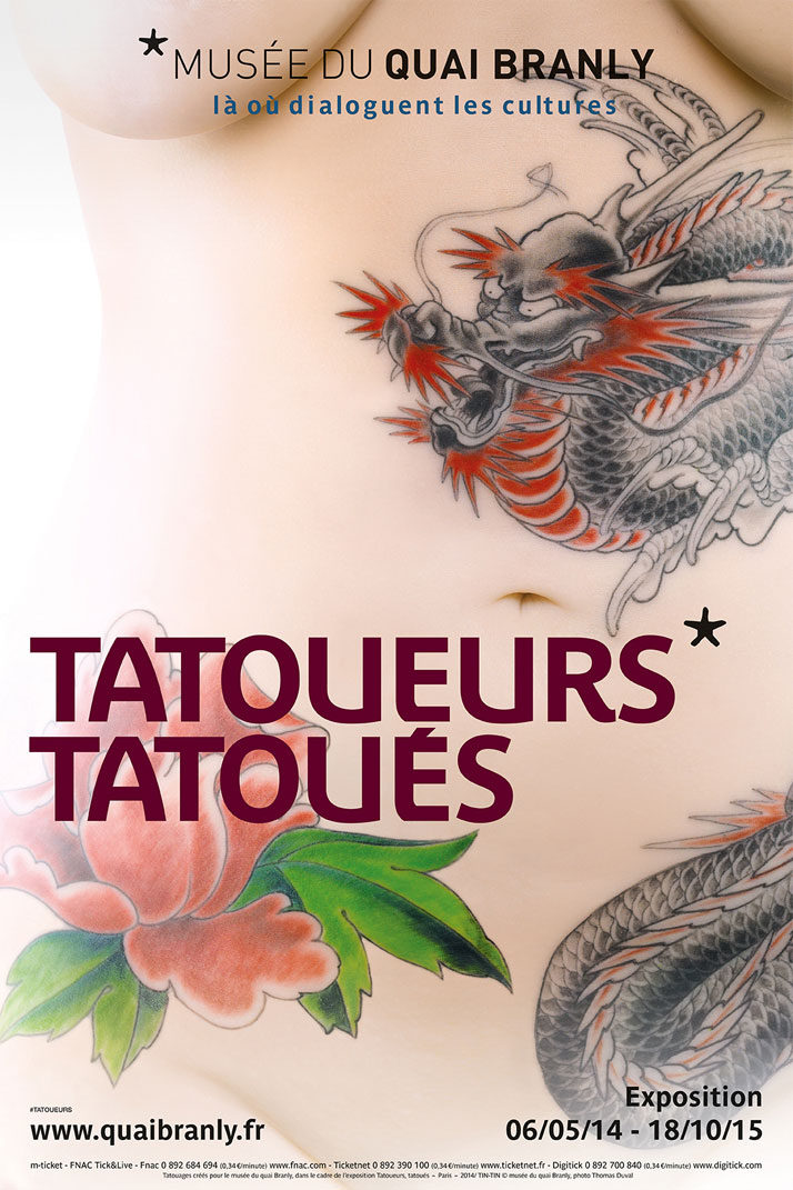 Poster of the anthropological exhibition: ''Tatoueurs, tatoués'' from 6th May 2014 until 18th October 2015 © Musée du quai Branly.