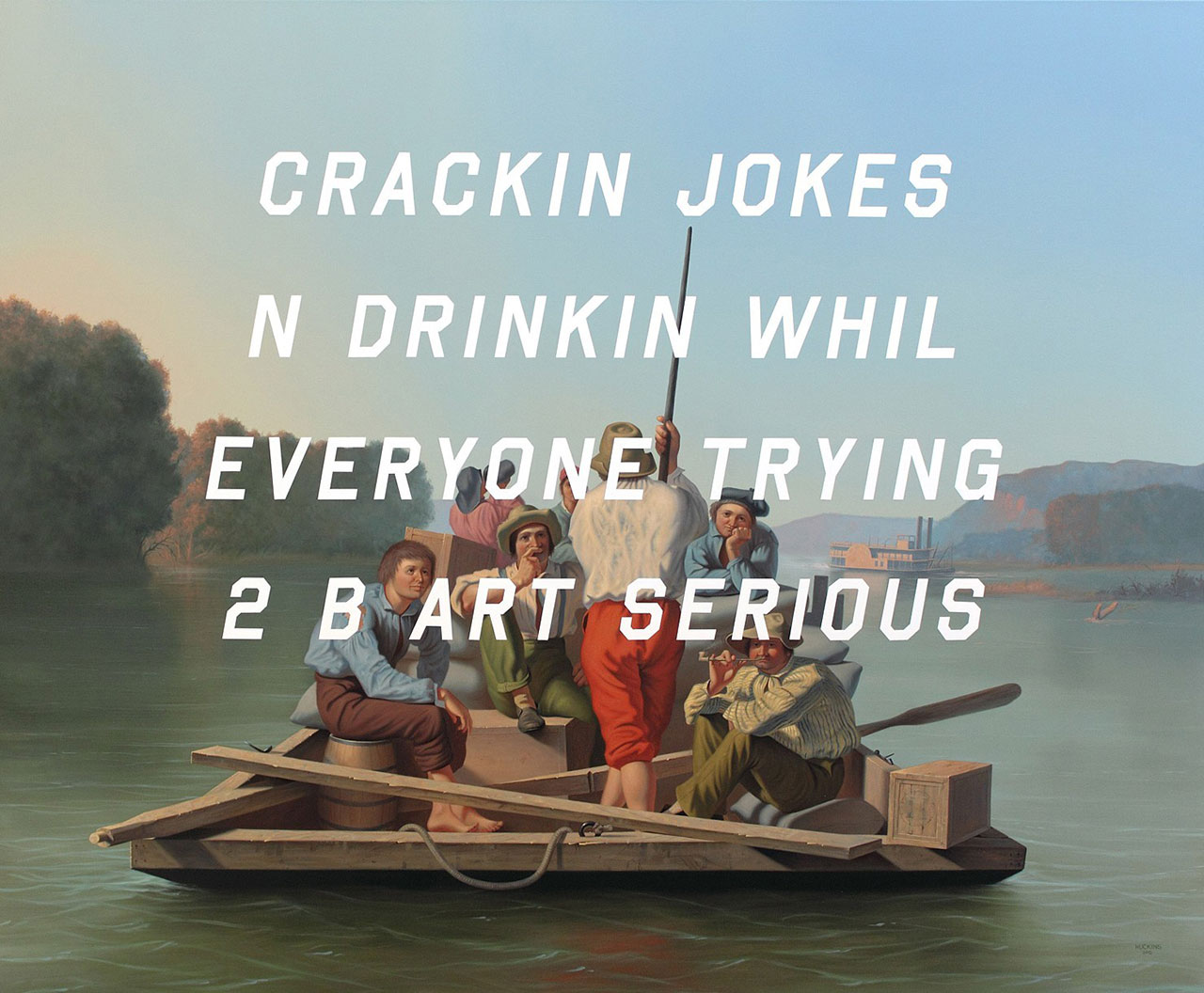 Shawn Huckins, Lighter Relieving A Steamboat Aground: Cracking Jokes And Drinking While Everyone's Trying To Be Art Serious, acrylic on canvas, 64 x 78 in (163 x 198 cm), 2015. Private collection.