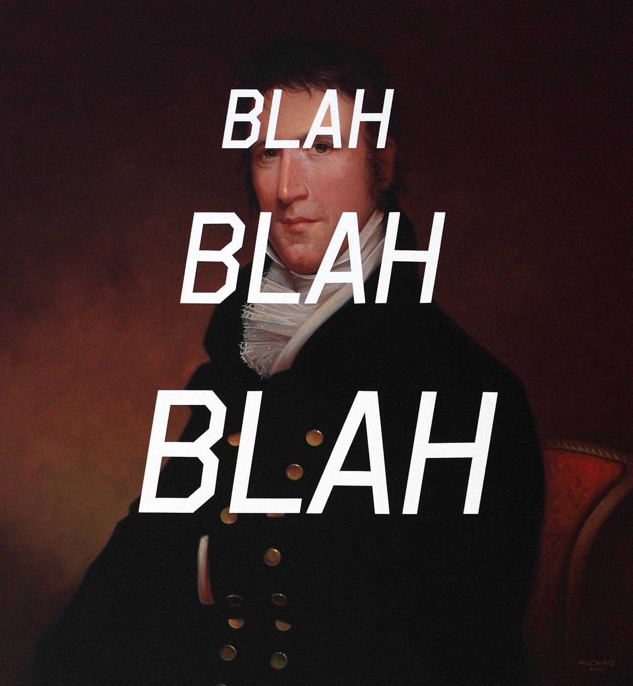 Shawn Huckins, Elliot Tole Lane: Blah Blah Blah, acrylic on canvas, 30 x 28 in (76 x 71 cm), 2016. Private collection.
