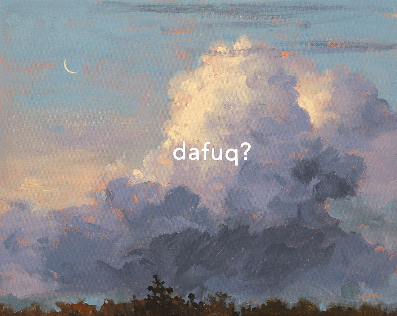 Shawn Huckins, Cole's Cloud Study: The Fuck?, 2017. Acrylic on canvas, 16 x 20 in (41 x 51 cm).