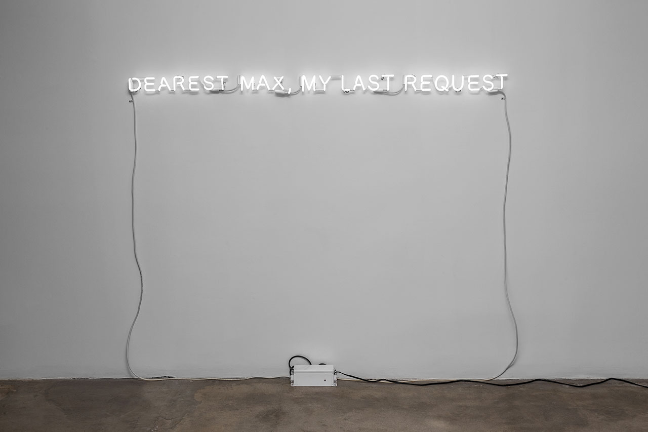 Dearest Max, My Last Request 2015 Neon 8 x 185.5 cm Photo © Jorge Méndez Blake.