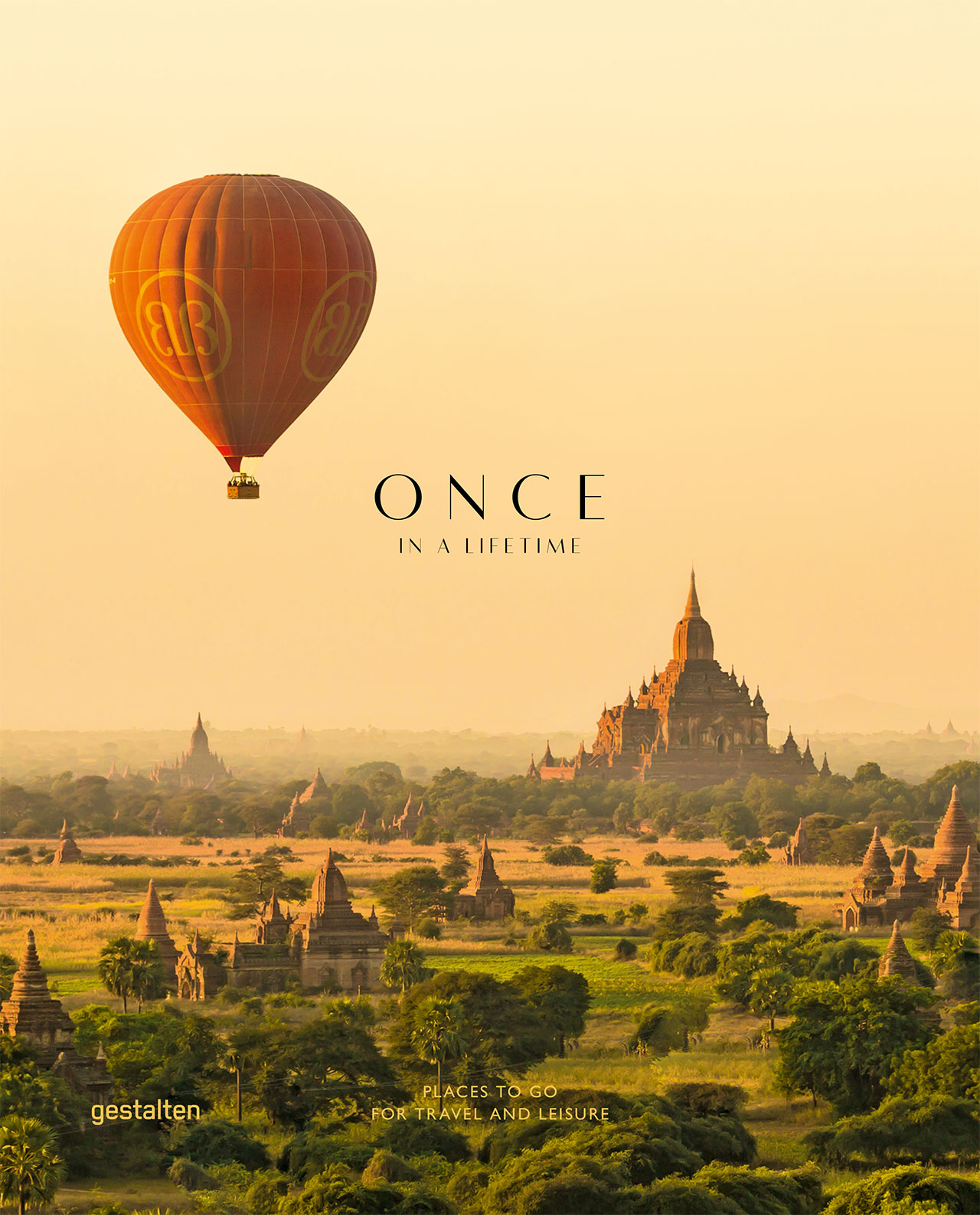 Front cover image: Balloons over Bagan. Photography by Ken Spence, from Once in a Lifetime Vol. 2, Copyright Gestalten 2015.