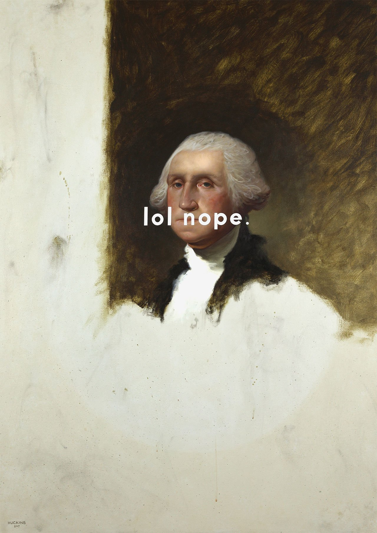 Shawn Huckins, George Washington (The Athenaeum Portrait): Laughing Out Loud Nope, 2017. Acrylic on canvas, 44 x 32 in (112 x 81 cm).