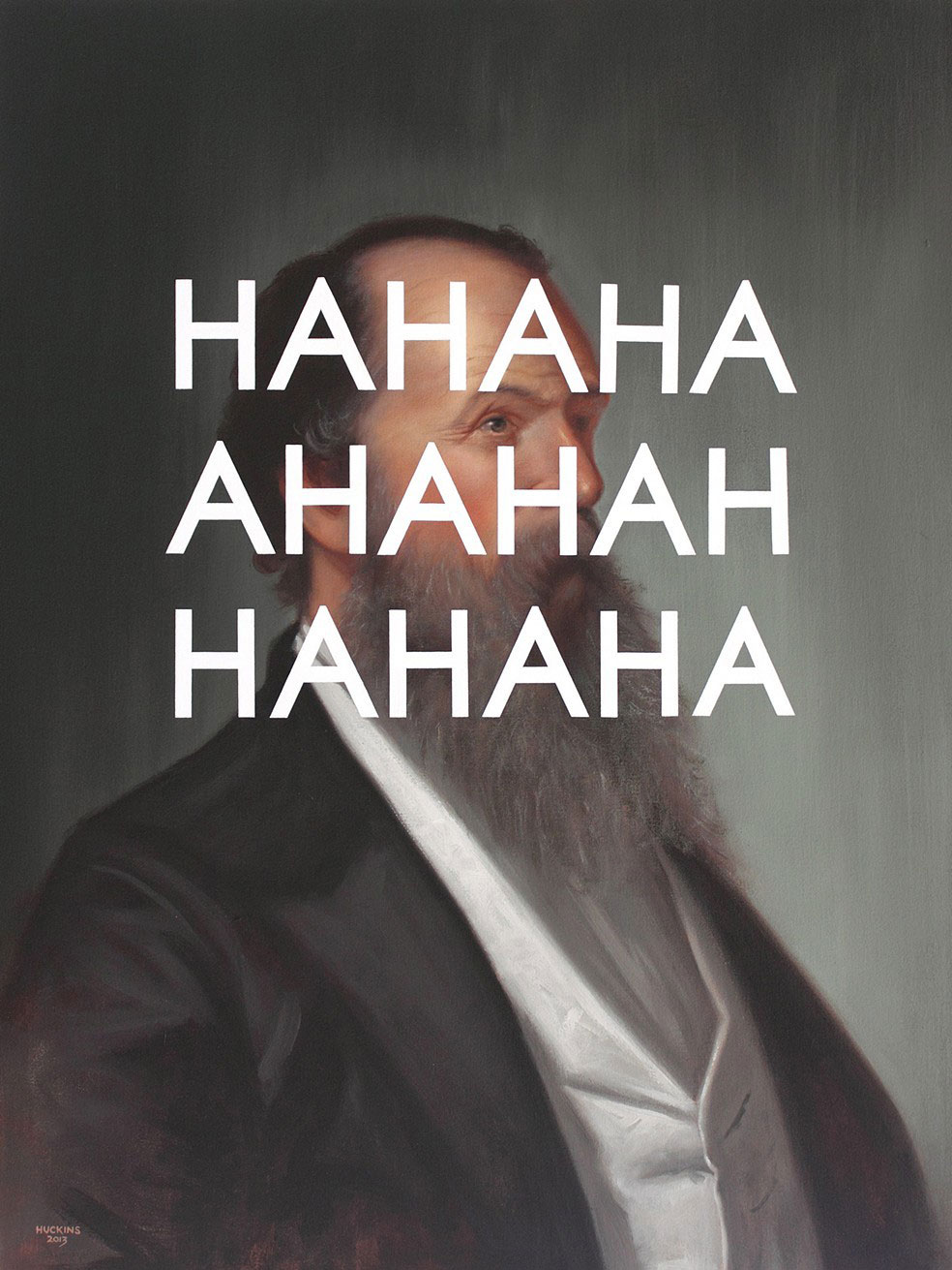 Shawn Huckins, Major James S Rollins: HAHAHA AHAHAHA HAHAHA, acrylic on canvas, 32 x 24 in (81 x 61 cm), 2013. Private collection.