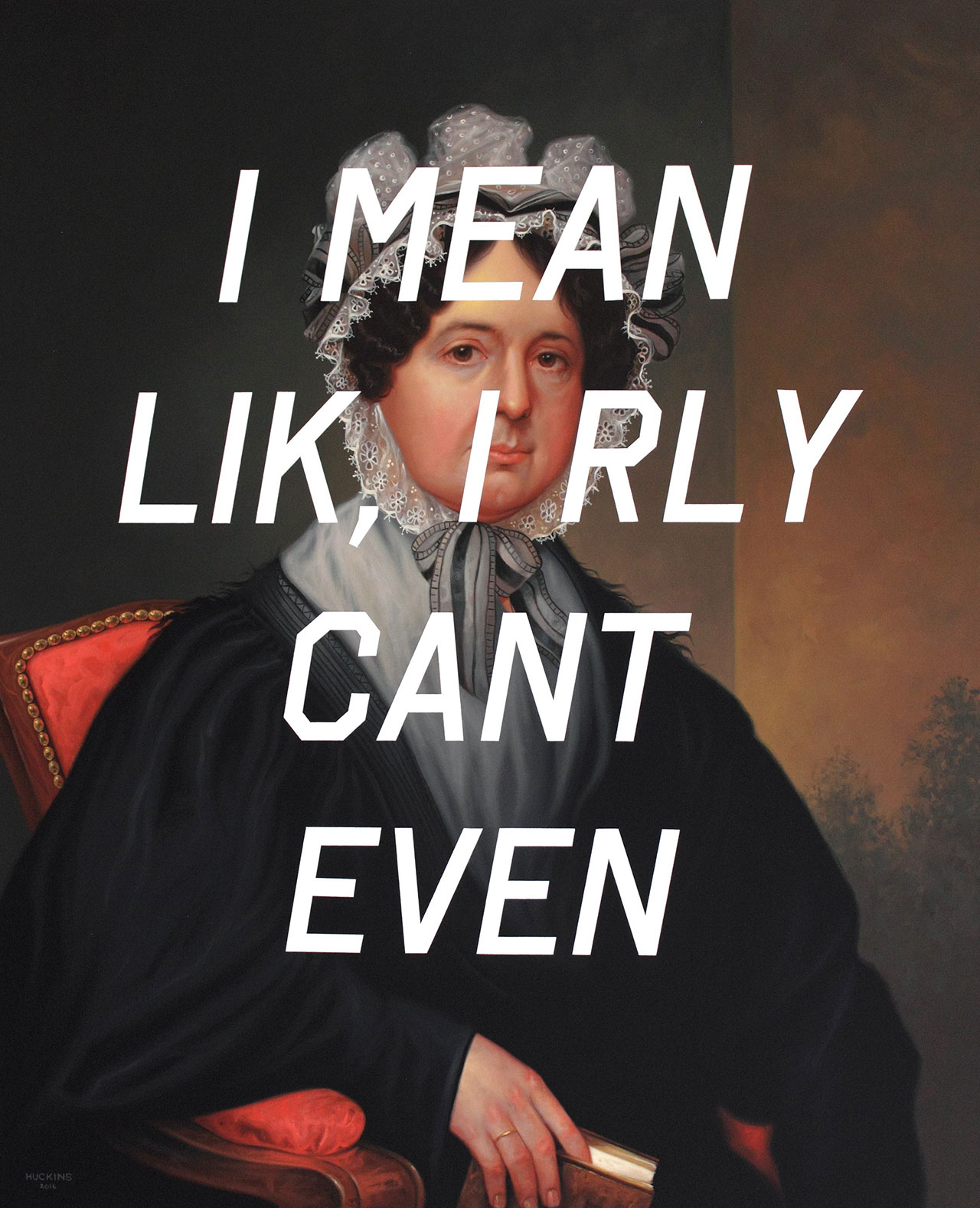 Shawn Huckins, Mrs. Gideon Tucker: I Mean, Like, I Really Can't Even, acrylic on canvas, 44 x 36 in (112 x 91 cm), 2016. Private collection.