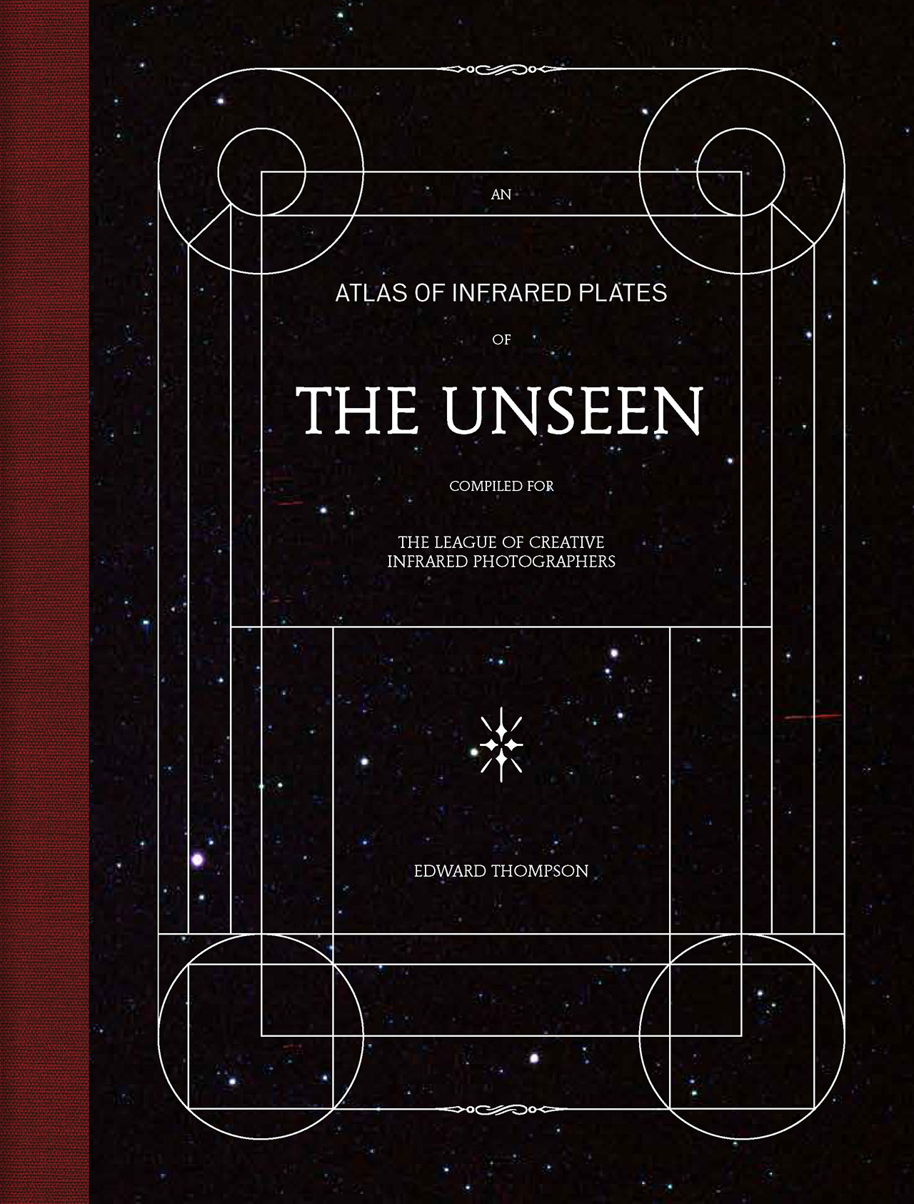 The Unseen – An Atlas of Infrared Plates by Edward Thompson, published by Schilt Publishing. Book cover © Edward Thompson/Schilt Publishing & Gallery.