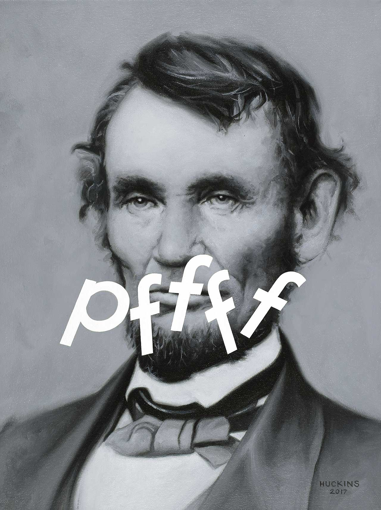 Shawn Huckins, Abraham Lincoln: Pffff, 2017. Acrylic on canvas. 16 x 12 in (41 x 30 cm).